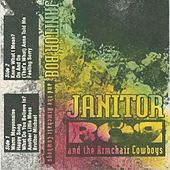 Janitor Bob and the Armchair Cowboys by Janitor Bob and the Armchair Cowboys