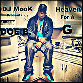 Heaven For A G by Doe B