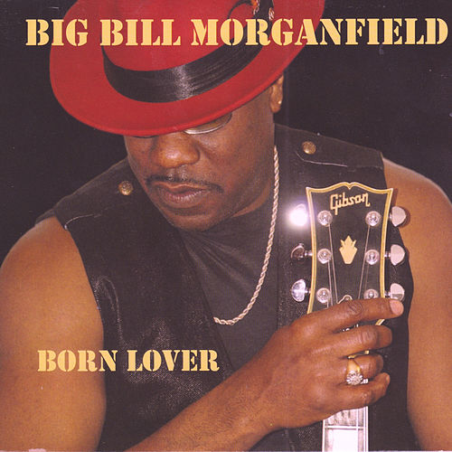 Play & Download Born Lover by Big Bill Morganfield | Napster