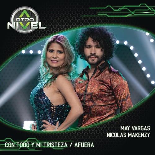 Con Todo y Mi Tristeza/Afuera (May Vargas, Nicolas Makenzy) de A Otro Nivel 2017