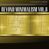 Beyond Minimalism, Vol. 8 by Various Artists