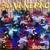 Só Vanerão, Vol. 7 by Various Artists