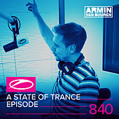 A State Of Trance Episode 840 by Various Artists