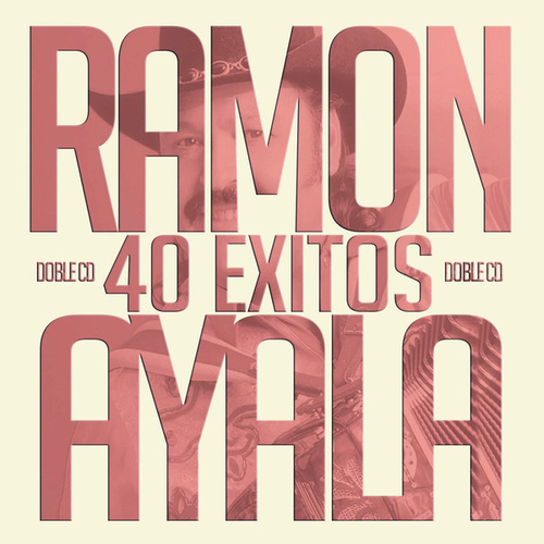 40 Éxitos by Ramon Ayala
