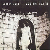 Losing Faith by Audrey Auld