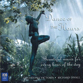 Dance Of The Hours: Beautiful Music For Every Hour Of The Day von Richard Divall