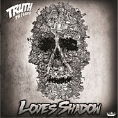 Love's Shadow by Truth