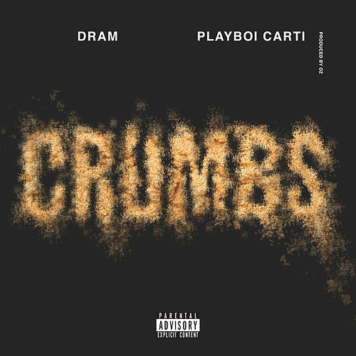 Crumbs (feat. Playboi Carti) de D.R.A.M.