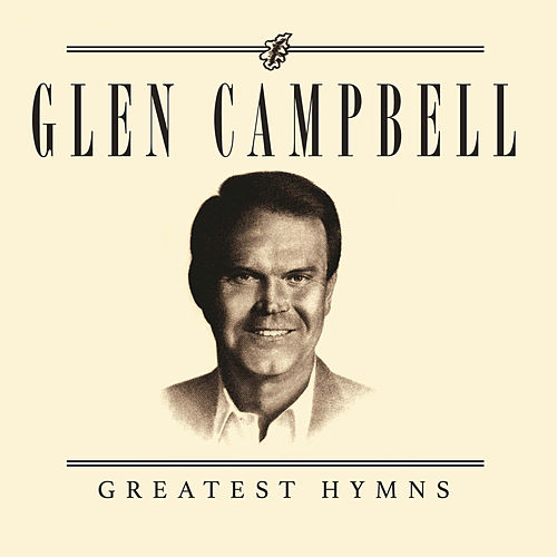 Greatest Hymns by Glen Campbell