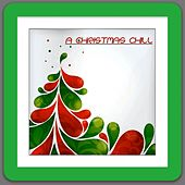 A Christmas Chill by Various Artists