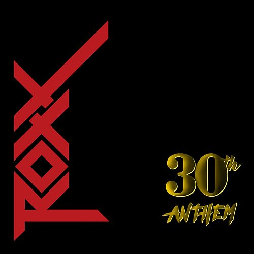 30th Anthem by The Roxx