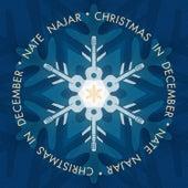 Christmas in December by Nate Najar