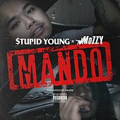 Mando (feat. Mozzy) by $tupid Young