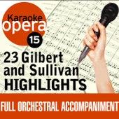 Karaoke Opera:  Gilbert & Sullivan Highlights by Various Artists