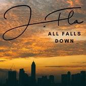All Falls Down by J.Fla