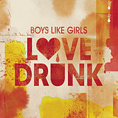 Love Drunk by Boys Like Girls