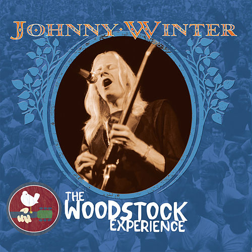 Johnny Winter: The Woodstock Experience by Johnny Winter