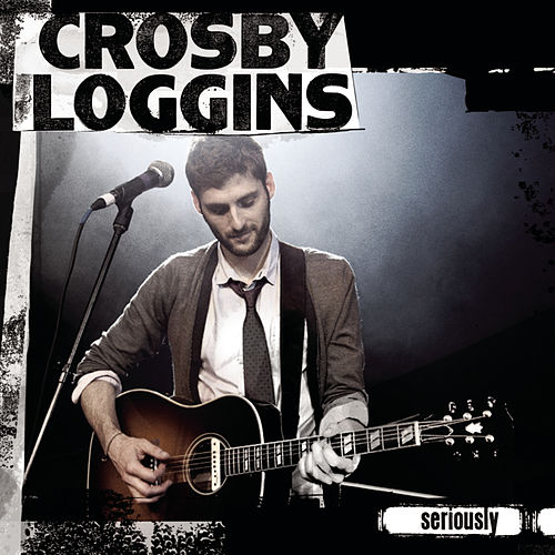 Play & Download Seriously by Crosby Loggins | Napster