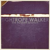 Play & Download Tightrope Walker by The Hudson Branch | Napster