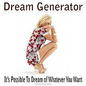 Play & Download Dream Generator - It's Possible To Dream of Whatever You Want by Binaural | Napster