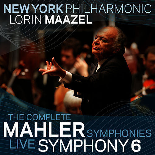 Play & Download Mahler: Symphony No. 6 by New York Philharmonic | Napster