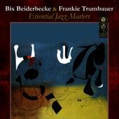 Essential Jazz Masters by Bix Beiderbecke
