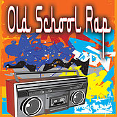 Play & Download Old School Rap by Various Artists | Napster