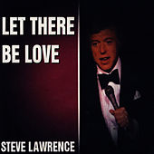 Play & Download Let There Be Love by Steve Lawrence | Napster