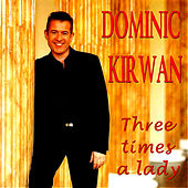 Three Times a Lady by Dominic Kirwan