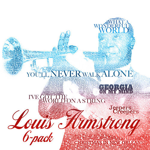 Play & Download Six Pack - Louis Armstrong by Louis Armstrong | Napster