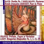 Bach: Partita No. 2 - Boëllmann: Nocturne, Ronde Française - Debussy: Pour le piano - Franck: Prélude, Fugue et Variation - Liszt: Hungarian Rhapsodies No. 3, 5, 12, 19 by Simone Jennarelli