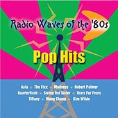 Radio Waves Of The 80's: Pop Hits by Various Artists