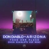 Take Her Place (feat. A R I Z O N A) (Don Diablo's VIP Mix) by Don Diablo