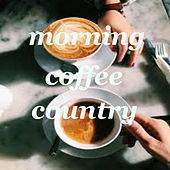 Morning Coffee Country by Various Artists