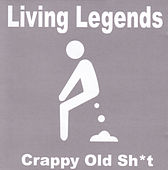 Play & Download Crappy Old Sh*t by Living Legends | Napster