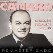 Colección Completa, Vol. 60 (Remasterizado) by Francisco Canaro
