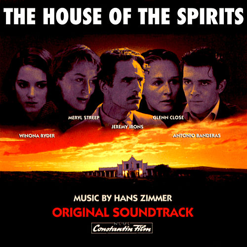The House of the Spirits (Original Motion Picture Soundtrack) by Hans Zimmer