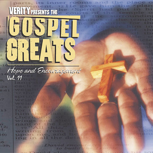 Play & Download Verity Gospel Greats Vol. 11: Hope & Encouragement by Various Artists | Napster