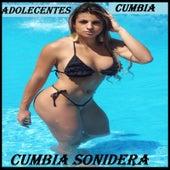 Adolecentes Cumbia by Cumbia Sonidera