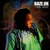 I Feel Good by Baze Uk