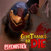 Give Thanks or Die by Psychostick