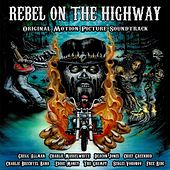 Rebel on the Highway (Original Motion Picture Soundtrack) by Various Artists