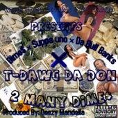 2 Many Dimes by T-Dawg Da Don