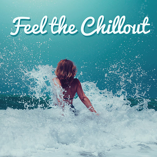 Feel the Chillout de Dance Hits 2014