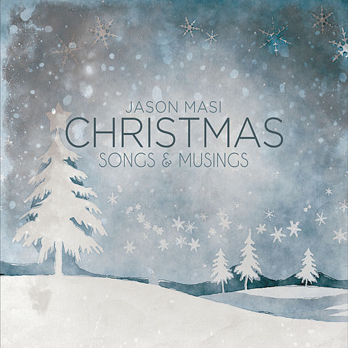 Christmas Songs and Musings by Jason Masi