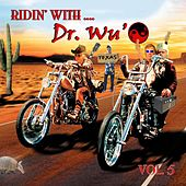 Ridin' with Dr. Wu', Vol. 5 by Dr. Wu' and Friends