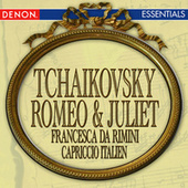 Play & Download Tchaikovsky: Romeo & Juliet Fantasy - Francesca da Rimini - Capriccio Italien by Various Artists | Napster
