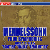 Play & Download Mendelssohn Symphonies 1, 3, 4 & 5 by Various Artists | Napster