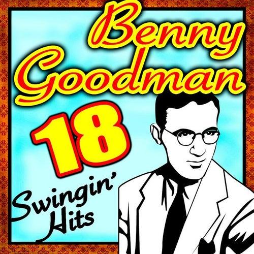 Play & Download 18 Swingin' Hits by Benny Goodman | Napster