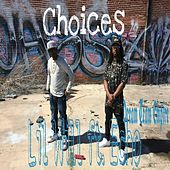 Choices by Lil' Will